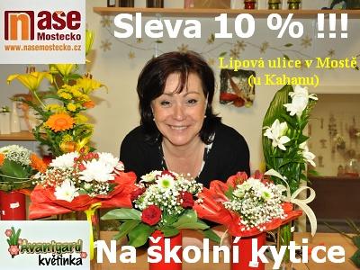 Do Květinky Avantgard v Mostě pro slevu 10 procent na školní kytici!