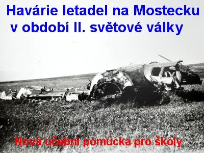 Havárie letadel za II. světové války na Mostecku, nová učební pomůcka do škol